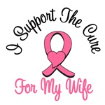 I Support The Cure For My Wife T-Shirts