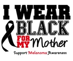 Melanoma I Wear Black For My Mother Shirts