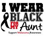 Melanoma I Wear Black For My Aunt Shirts & Gifts