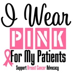 Breast Cancer I Wear Pink For My Patients Shirts
