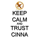 Keep Calm and Trust Cinna