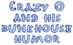 Crazy O and his Bunkhouse Humor