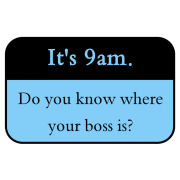 Where's your boss?