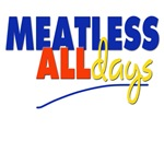 Meatless All Days T-shirts and Merchandise