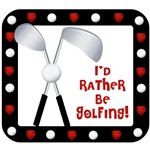 I'd Rather Be Golfing Gifts and Decor