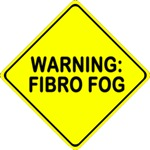 Warning: Fibro Fog