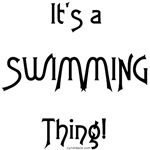 It's a Swimming Thing!