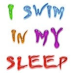I Swim in my Sleep