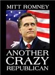 Mitt Romney: Another Crazy Republican Gear