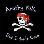Apathy Kills, Don't Care.