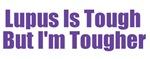 Lupus is tough but I'm tougher