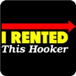 I Rented This Hooker Shirt