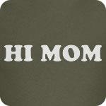 Hi Mom T-Shirt