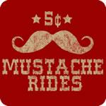 5¢ Mustache Rides