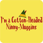 I'm a Cotton-Headed Ninny-Muggins T-Shirt