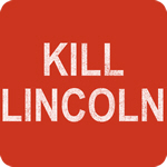 Kill Lincoln T-Shirt