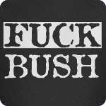 Fuck Bush