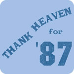 Thank Heaven for '87 T-Shirt