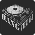 Hang the DJ T-Shirt