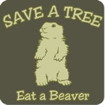 Save a Tree, Eat a Beaver T Shirt