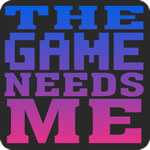 The Game Needs Me T-shirt