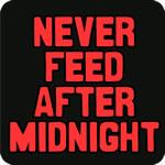 Never Feed After Midnight T-Shirt