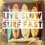 Live Slow Surf Fast