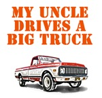 Uncle drives a Big Truck