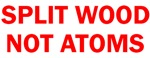 SPLIT WOOD NOT ATOMS™ & TARGET BIG OIL™