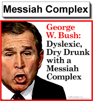 Bush: Messiah Complex