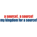 My Kingdom For A Source!