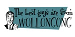 Best guys are from  Wollongong