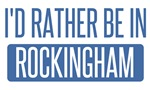I'd rather be in Rockingham