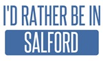 I'd rather be in Salford