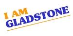 I am Gladstone