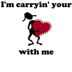 I'm carryin' your (love or heart) with me