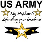 Army - My Nephew is defending your freedom!