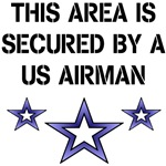 THIS AREA IS SECURED BY A US AIRMAN