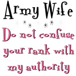 Army - Do not confuse your rank with my authority