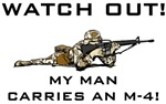 WATCH OUT MY MAN CARRIES AN M-4