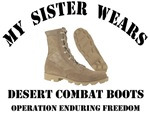 MY SISTER WEARS DESERT COMBAT BOOTS OEF