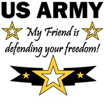 US ARMY My Friend is defending your freedom!