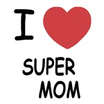 I heart super mom