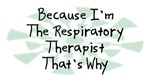 Because I'm The Respiratory Therapist