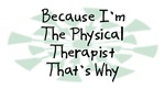 Because I'm The Physical Therapist