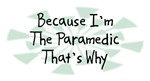 Because I'm The Paramedic