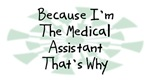 Because I'm The Medical Assistant