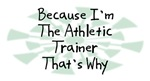 Because I'm The Athletic Trainer