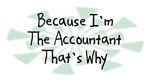 Because I'm The Accountant
