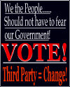 Vote 3rd Party for Change!